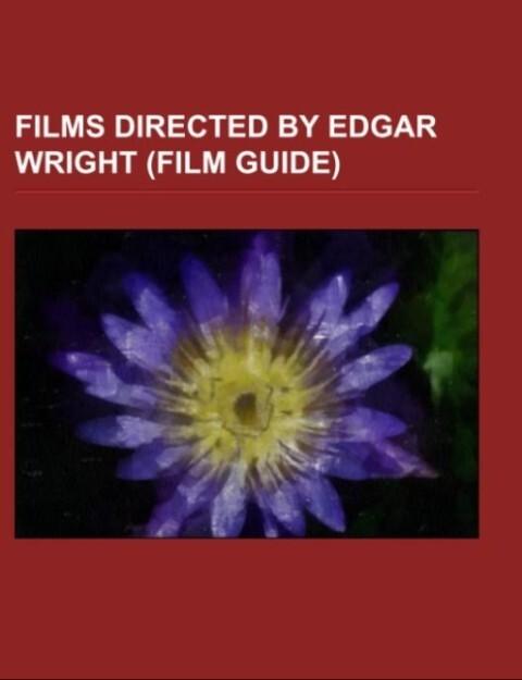 Films directed by Edgar Wright (Film Guide) als Taschenbuch