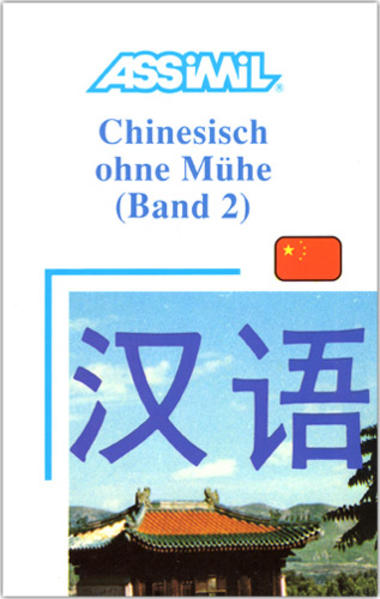 Assimil. Chinesisch ohne Mühe 2. Lehrbuch als Buch