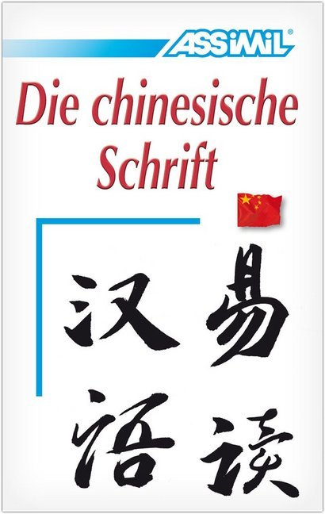 Assimil-Methode. Die chinesische Schrift als Buch