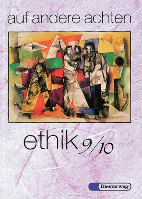auf andere achten. Ethik 9/10 als Buch