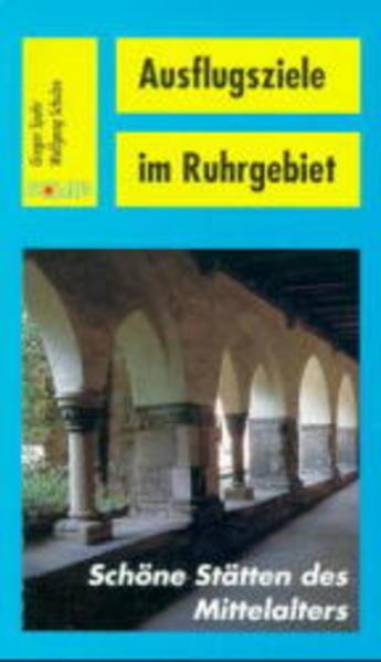 Ausflugsziele im Ruhrgebiet. Schöne Stätten des Mittelalters als Buch