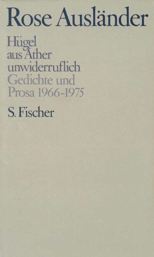 Gesammelte Werke III. Hügel / aus Äther / unwiderruflich als Buch