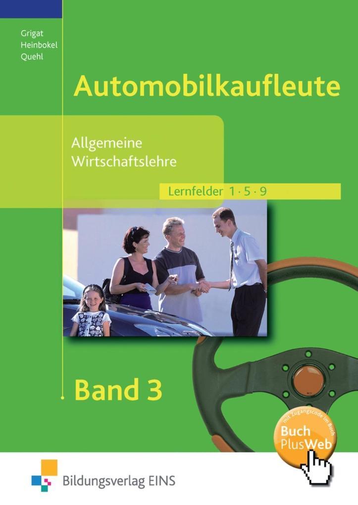 Automobilkaufleute. Allgemeine Wirtschaftslehre 3 als Buch