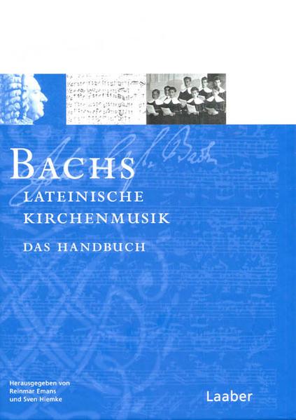 Bach-Handbuch. Bachs lateinische Kirchenmusik als Buch