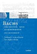 Bach-Handbuch 5. Bachs Kammermusik und Orchesterwerke