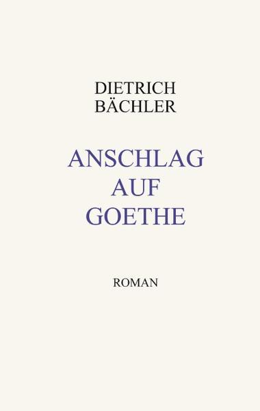 Anschlag auf Goethe als Buch (kartoniert)