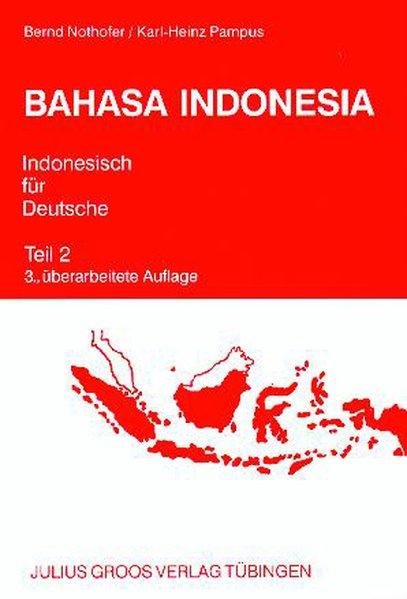 Bahasa Indonesia. Indonesisch für Deutsche 2. Lehrbuch als Buch