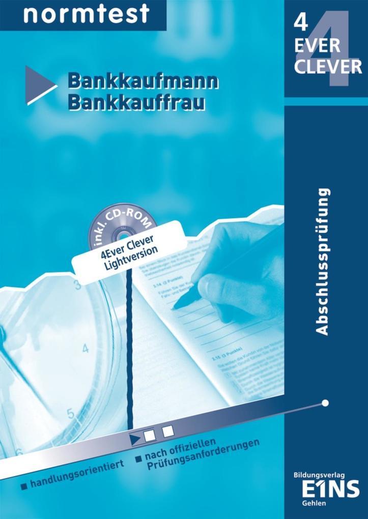 Normtest Bankkaufmann / Bankkauffrau. Vorbereitung auf die Abschlussprüfung. Handlungsorientiert als Buch