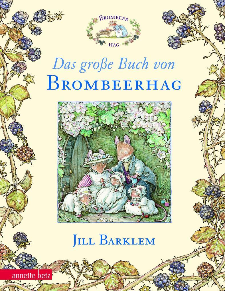 Das große Buch von Brombeerhag als Buch