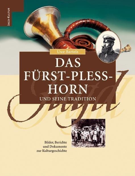 Das Fürst-Pless-Horn und seine Tradition als Buch