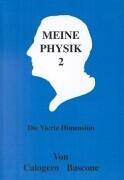 Meine Physik 2 - die vierte Dimension als Buch