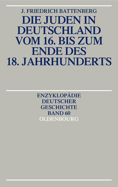 Die Juden in Deutschland vom 16. bis zum Ende des 18. Jahrhunderts als Buch