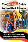 The Get Real Guide to Health and Fitness