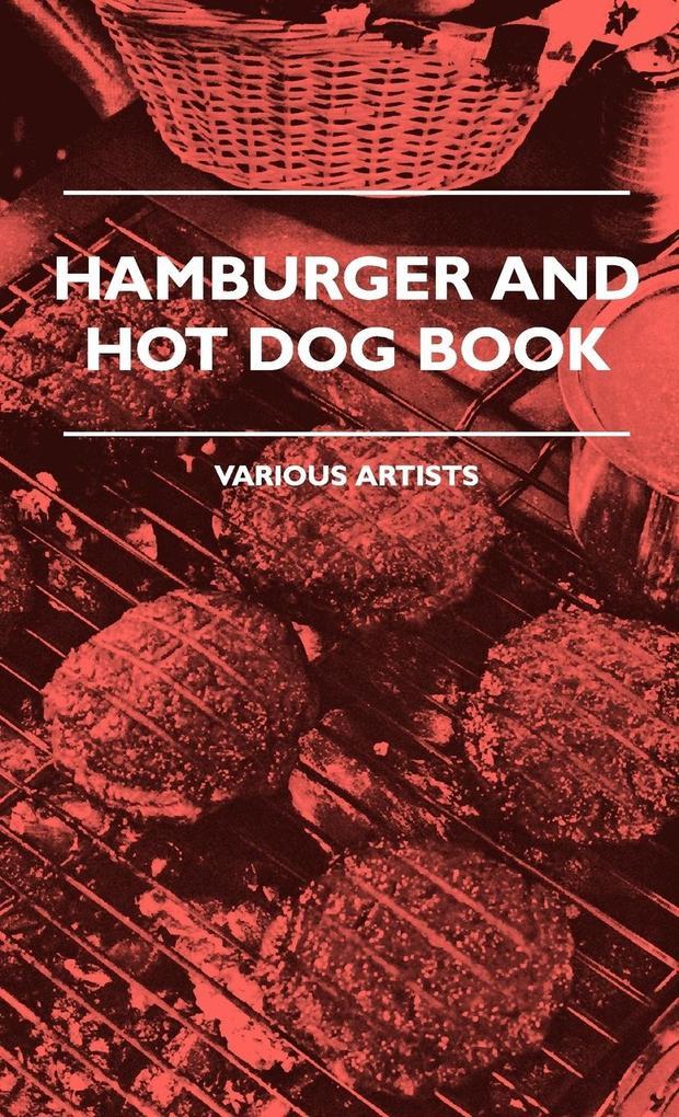 Hamburger And Hot Dog Book als Buch von Various