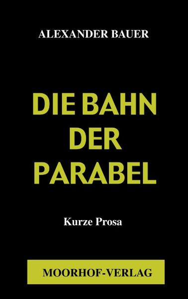 Die Bahn der Parabel als Buch (kartoniert)