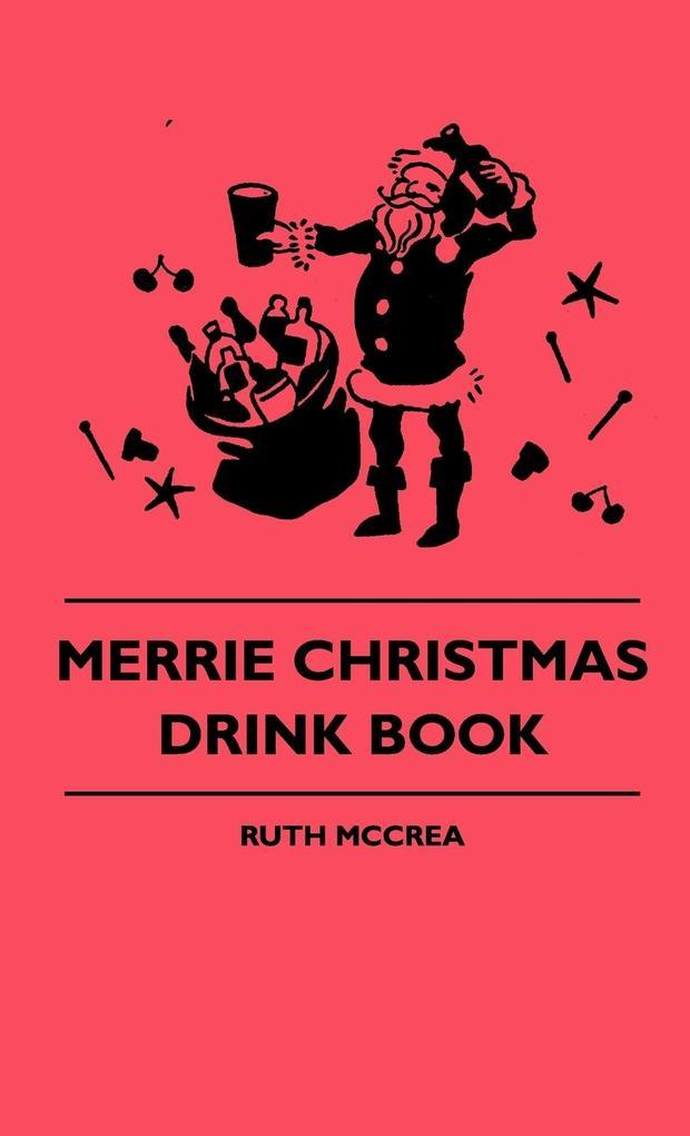Merrie Christmas Drink Book als Buch von Ruth M...