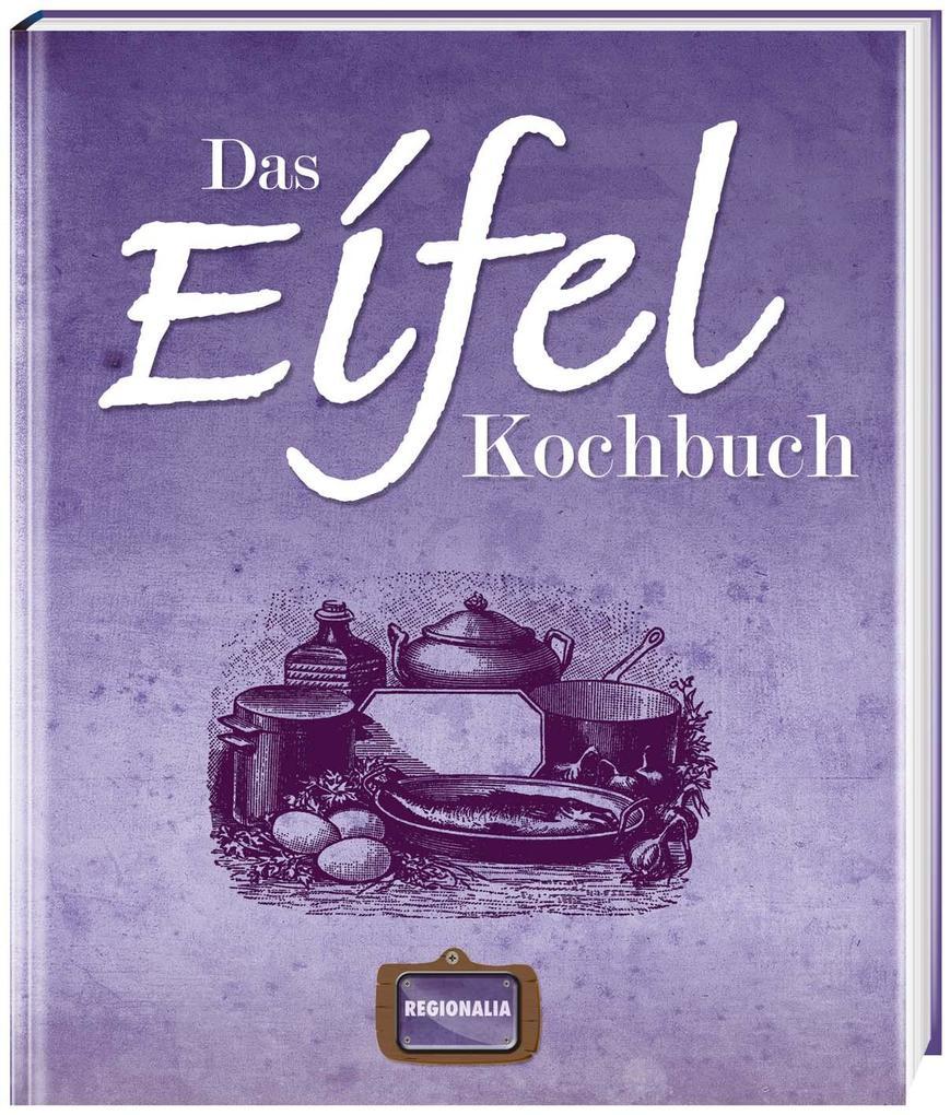 Das Eifel Kochbuch als Buch von