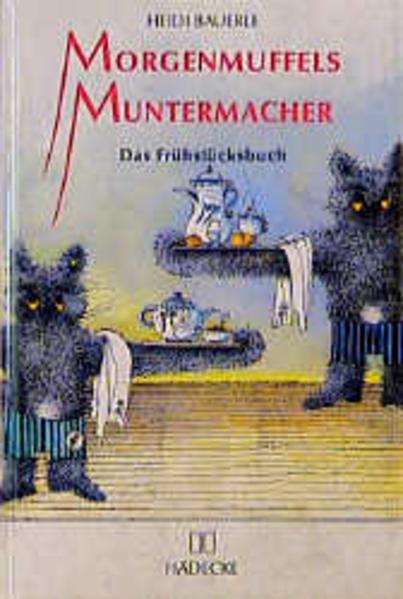 Morgenmuffels Muntermacher als Buch