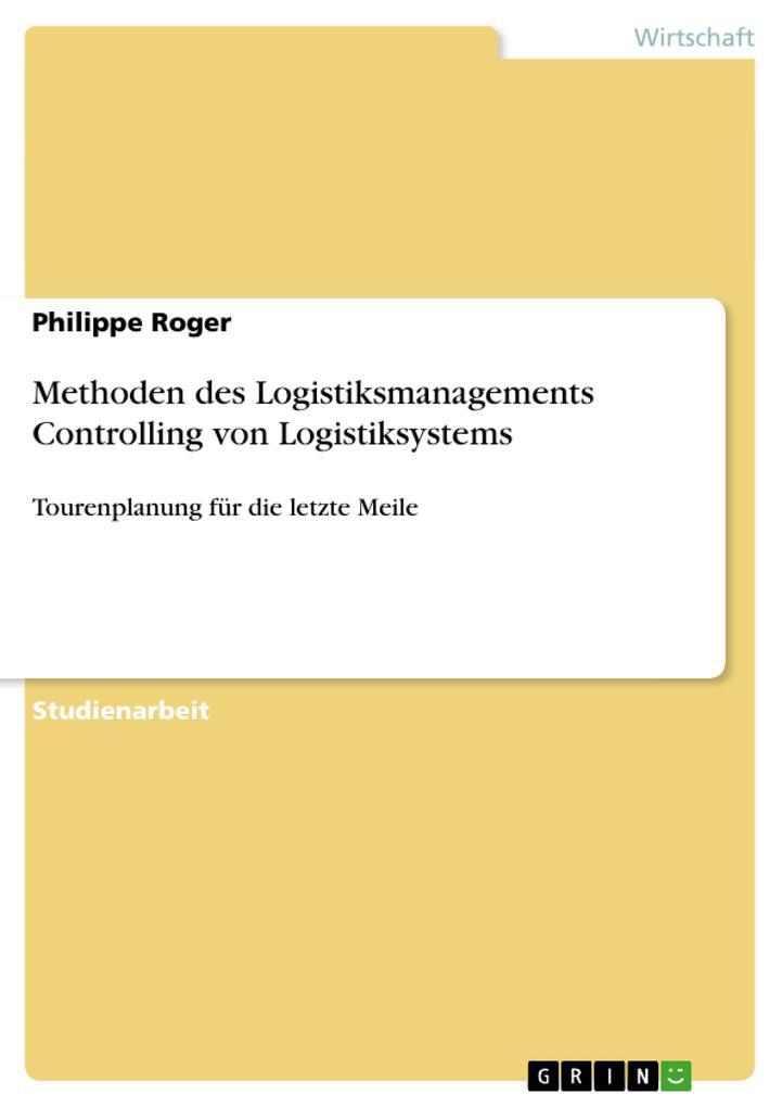 Methoden des Logistiksmanagements Controlling von Logistiksystems als Taschenbuch von Philippe Roger