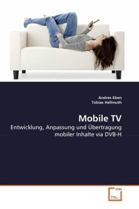 Mobile TV als Buch von Andres Eben, Tobias Hell...