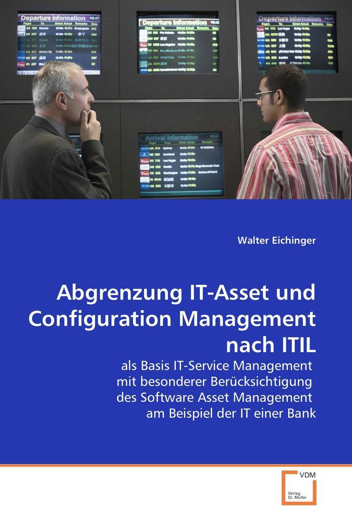 Abgrenzung IT-Asset und Configuration Management nach ITIL als Buch von Walter Eichinger - Walter Eichinger