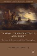 Trauma, Transcendence, and Trust: Wordsworth, Tennyson, and Eliot Thinking Loss