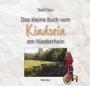 Das kleine Buch vom Kindsein am Niederrhein