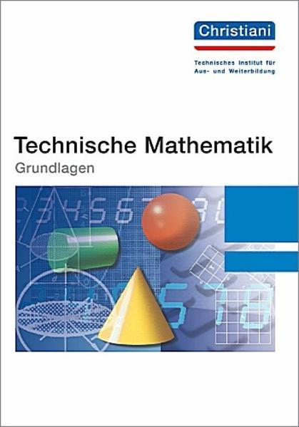Technische Mathematik. Grundlagen als Buch