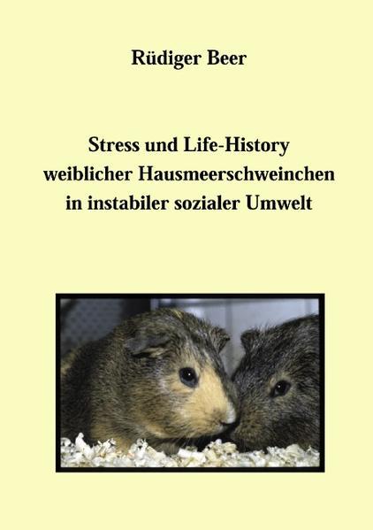 Stress und life History weiblicher Hausmeerschwein als Buch