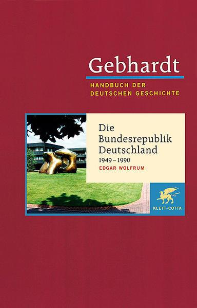 Die Bundesrepublik Deutschland 1949-1990 als Buch