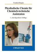 Physikalische Chemie für Chemisch-technische Assistenten