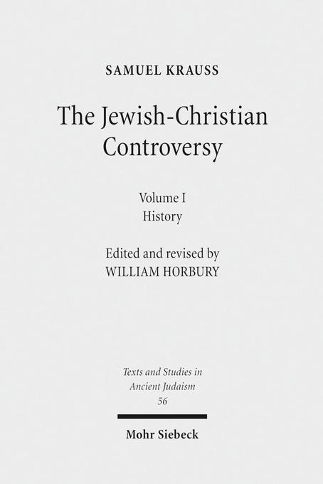 The Jewish-Christian Controversy from the earliest times to 1789. Vol 1 als Buch