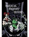 THE MAGICAL MISTERY MOORE (V. 1)