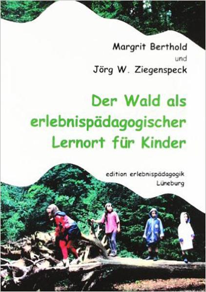 Der Wald als erlebnispädagogischer Lernort für Kinder als Buch