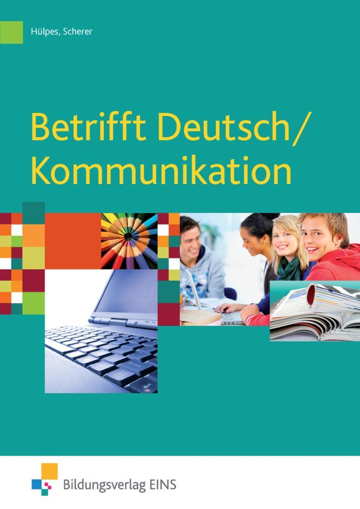 Betrifft Deutsch / Kommunikation / Schülerband als Buch