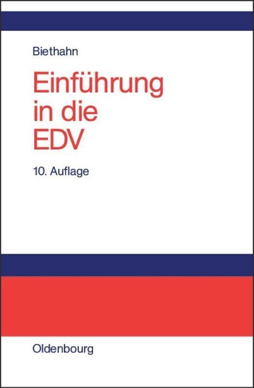 Einführung in die EDV für Wirtschaftswissenschaftler auf der Basis von PASCAL und C als Buch