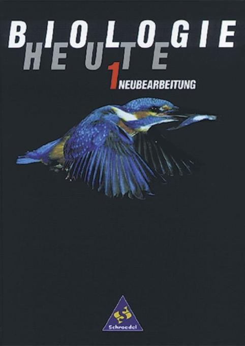 Biologie heute 1. Schülerbuch 1. 5./6. Schuljahr. Hessen. Neubearbeitung als Buch