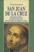 SAN JUAN DE LA CRUZ. BIOGRAFIA INTIMA. ESCRITOS SELECTOS. DICCIONARIO DE ESPIRITUALIDAD