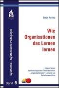 Wie Organisationen das Lernen lernen