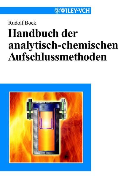 Handbuch der analytisch-chemischen Aufschlussmethoden als Buch