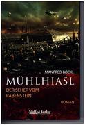 Mühlhiasl. Der Seher von Rabenstein