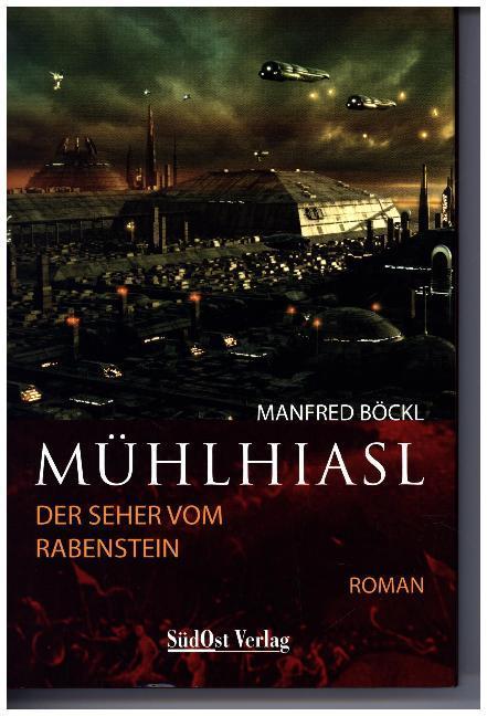 Mühlhiasl. Der Seher von Rabenstein als Buch