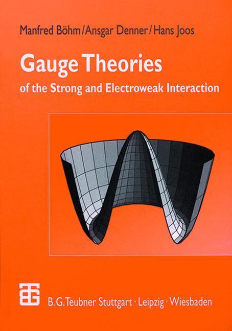 Gauge Theories of the Strong and Electroweak Interaction als Buch (gebunden)