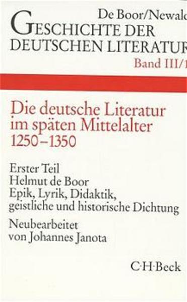 Geschichte der deutschen Literatur Bd. 3/1: Die deutsche Literatur im späten Mittelalter. Epik, Lyrik, Didaktik, geistliche und historische Dichtung (1250-1350) als Buch