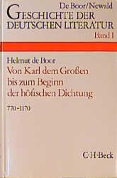 Die deutsche Literatur von Karl dem Großen bis zum Beginn der höfischen Dichtung als Buch