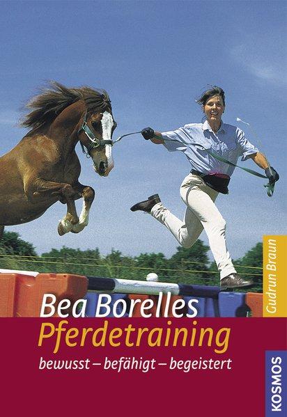 Bea Borelles Pferdetraining als Buch