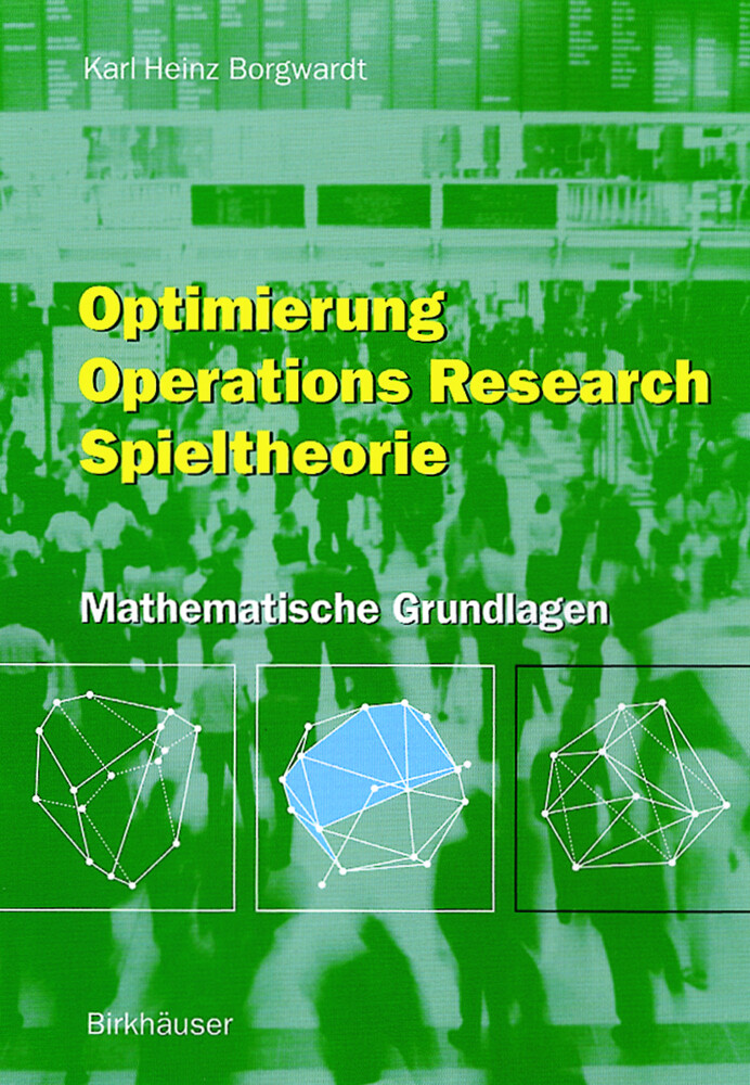 Optimierung Operations Research Spieltheorie als Buch