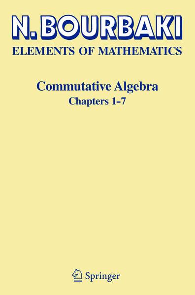 Elements of Mathematics. Commutative Algebra. Chapters 1 - 7 als Buch