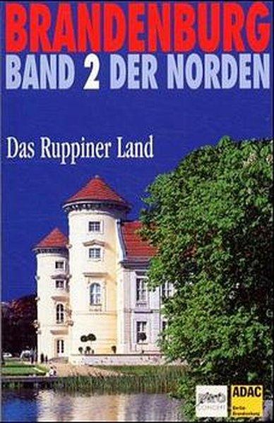 Brandenburg. Der Norden 2. Das Ruppiner Land als Buch