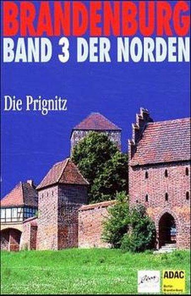 Brandenburg. Der Norden 3. Die Prignitz als Buch